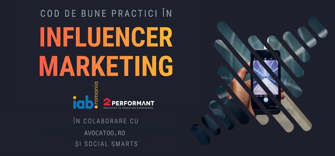 IAB România și 2Performant lansează Codul de bune practici în influencer marketing din România
